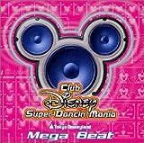 東京ディズニーランド Club Disney Super Dancin' Mania〜Mega Beat
