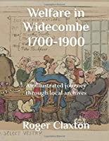 Welfare in Widecombe 1700-1900: An illustrated journey through local archives
