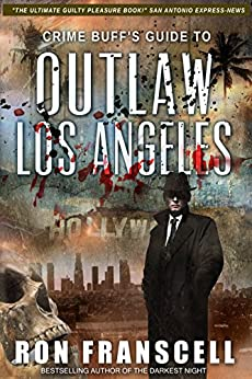 [Franscell, Ron]のCrime Buff's Guide To OUTLAW LOS ANGELES (English Edition)