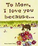 To Mom, I Love You Because... 画像