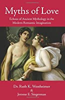 Myths of Love: Echoes of Greek and Roman Mythology in the Modern Romantic Imagination