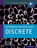 Mathematics Higher Level: Discrete Mathematics (Oxford IB Diploma Programme)