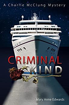 Criminal Kind: A Charlie McClung Mystery (The Charlie McClung Mysteries Book 3) by [Edwards, Mary Anne]