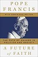 A Future of Faith: The Path of Change in Politics and Society