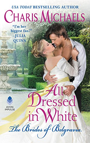 Download All Dressed in White (The Brides of Belgravia Book 2) (English Edition) B07238XNZG