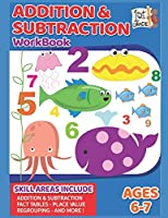Addition & Subtraction Workbook: 71 Pages, Ages 6 to 7, 1st Grade Math, Place Value, Regrouping, Fact Tables, and More (Home Workbooks)