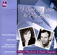 I Sent a Letter to My Love: A Musical (Audio Theatre Series)
