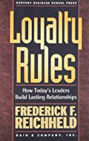 Loyalty Rules: How Today's Leaders Build Lasting Relationships