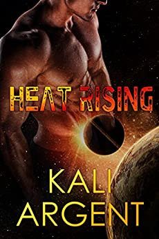 Heat Rising (City of Hope Book 1) by [Argent, Kali]