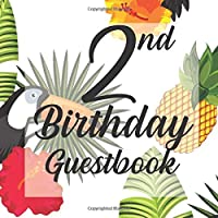 2nd Birthday Guest Book: Tropical Parrots Animal Safari Themed - Second Party Baby Anniversary Event Celebration Keepsake Book - Family Friend Sign in Write Name, Advice Wish Message Comment Prediction - W/ Gift Recorder Tracker Log & Picture Space