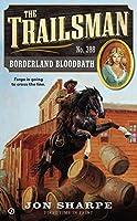 The Trailsman #388: Borderland Bloodbath
