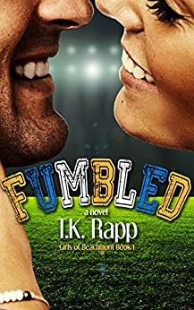 Fumbled (The Girls of Beachmont Book 1) by [Rapp, T.K.]