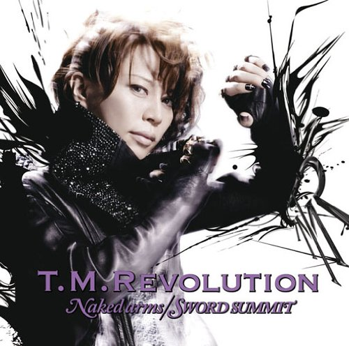 Naked arms/SWORD SUMMIT(初回生産限定盤)(ゲーム盤)(DVD付) / T.M.Revolution