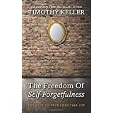 The Freedom of Self Forgetfulness: The Path to True Christian Joy: The Path to the True Christian Joy