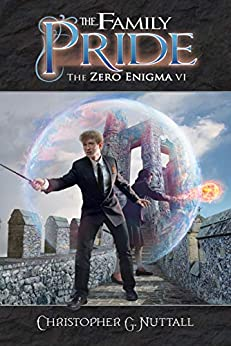 The Family Pride (The Zero Enigma Book 6) by [Nuttall, Christopher]