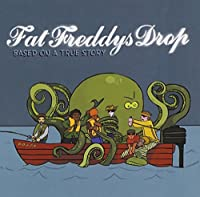 Based on a True Story by FAT FREDDYS DROP (2010-03-30)