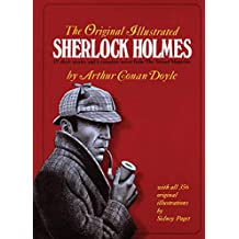 """The Original Illustrated Sherlock Holmes: 37 Short Stories and a Novel from the """"Strand Magazine"""""""