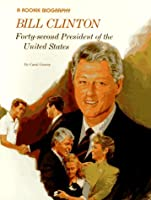 Bill Clinton: Forty-Second President of the United States (Rookie Biographies)