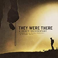 They Were There, A Hero'S Documentary (Original Motion Picture Soundtrack) (Cd+Dvd)