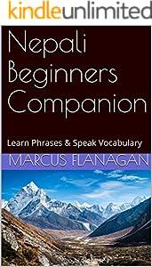 Nepali Beginners Companion: Learn Phrases & Speak Vocabulary (English Edition)