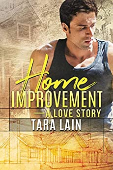 Home Improvement — A Love Story by [Lain, Tara]