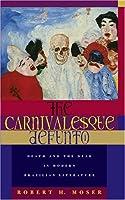THE CARNIVALESQUE DEFUNTO: DEATH AND THE DEAD IN MODERN BRAZILIAN LITERATURE (RESEARCH IN INTERNATIONAL STUDIES: LATIN AMERICA SERIES) (OHIO RIS LATIN AMERICA SERIES)