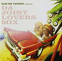 DUB ME TENDER presentz Da Joint Lovers Mix