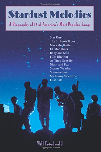 Download Stardust Melodies: The Biography Of 12 Of America's Most Popular Songs 1556525575