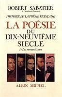 Histoire de La Poesie Francaise - Poesie Du Xixe Siecle - Tome 1 (Critiques, Analyses, Biographies Et Histoire Litteraire)