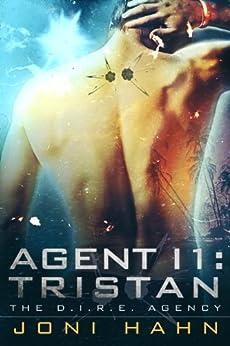[Hahn, Joni]のAgent I1: Tristan (The D.I.R.E. Agency Series Book 1) (English Edition)