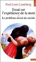 Essai Sur L'Exp'rience de La Mort. Suivi de: Le Probl'me Moral Du Suicide