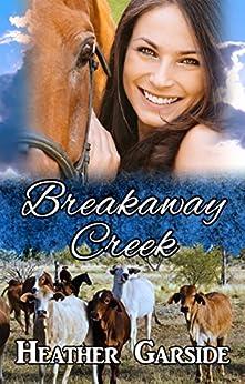 Breakaway Creek by [Garside, Heather]