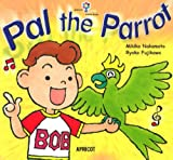 Pal the Parrot アプリコットPicture Bookシリーズ BIG BOOK