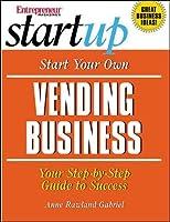 Start Your Own Vending Business (Entrepreneur Magazine's Start Up)