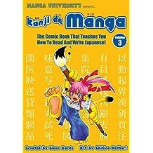 Kanji De Manga Volume 3: The Comic Book That Teaches You How To Read And Write Japanese!