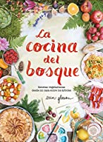 La cocina del bosque / The Forest Feast : Simple Vegetarian Recipes from My Cabin in the Woods