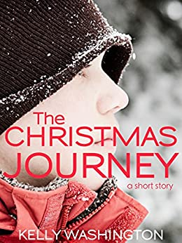 The Christmas Journey (A Short Story) by [Washington, Kelly]