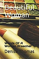 Beautiful Woman: Words Of A Woman Preacher