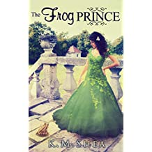 The Frog Prince (Timeless Fairy Tales Book 9)