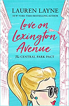Love on Lexington Avenue: The hilarious new rom-com from the author of The Prenup! (The Central Park Pact) by [Layne, Lauren]