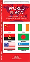 World Flags: A Folding Pocket Guide to Prominent World Symbols (A Pocket Naturalist Guide)