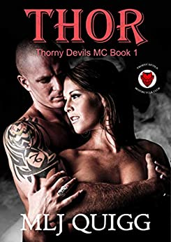 Thor (Thorny Devils MC Book 1) by [Quigg, MLJ]