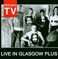 Live in Glasgow Plus