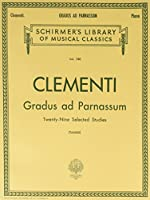 Gradus Ad Parnassum: Piano Solo (Schirmer's Library of Musical Classics)