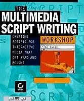 The Multimedia Scriptwriting Workshop