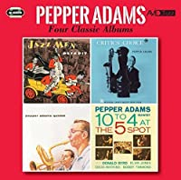 Four Classic Albums (Jazzmen Detroit/Critics` Choice/Pepper Adams Quintet/10 To 4 At The 5 Spot) / Pepper Adams by Pepper Adams
