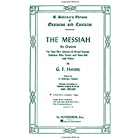 The Messiah: An Oratorio Complete Vocal Score (G. Schirmer's Editions of Oratorios and Cantatas)