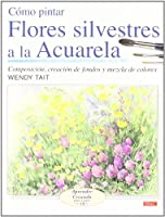 Como pintar flores silvestres a la acuarela/ How to Paint Wild Flowers with Watercolor