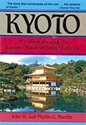 Kyoto: A Cultural Guide to Japan's Ancient Imperial City