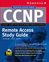 Ccnp Remote Access Study Guide: Exam 640-505 (Test Yourself)